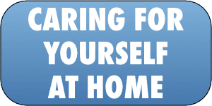 Caring for yourself at home